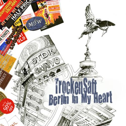 TrockenSaft - Berlin In My Heart Compilation DWNLD: http://pdj.cc/FgEIc