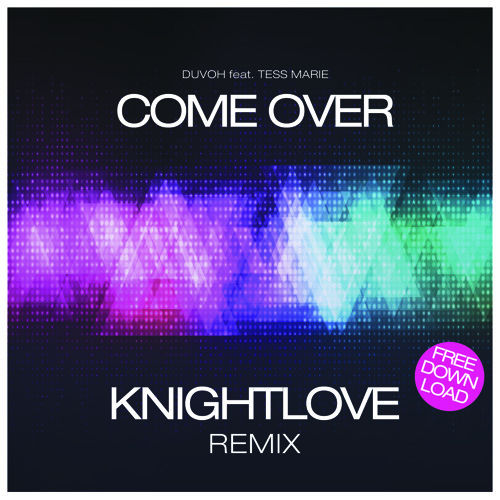 Duvoh feat. Tess Marie - Come Over (KNIGHTLOVE Remix)