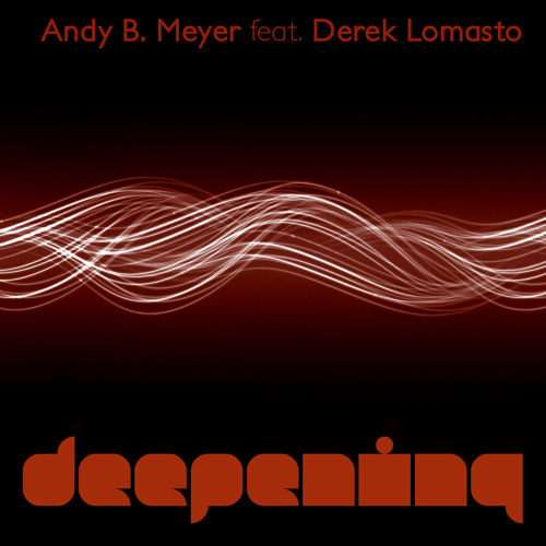 Deep Epian - Andy B Meyer Feat. Derek Lomasto (Original Mix) Preview