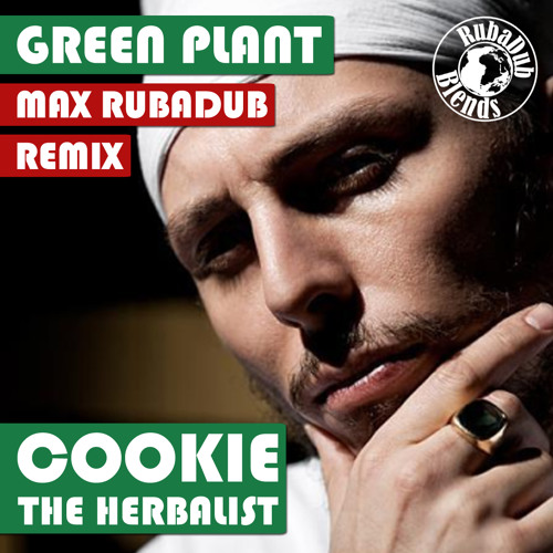 Cookie The Herbalist - Green Plant (Max RubaDub Remix)