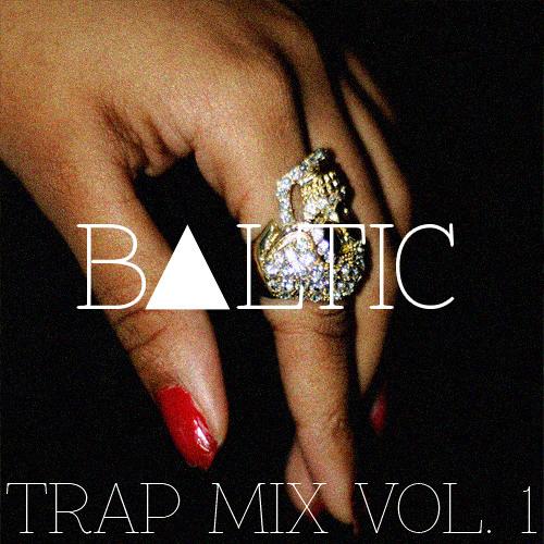 B▲LTIC - Trap Mix Vol. 1