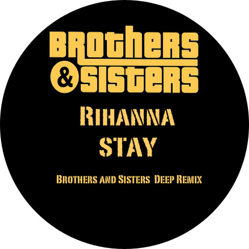 Rihanna Stay ft Mikky EKKO (Brothers and sisters Retouch mix)
