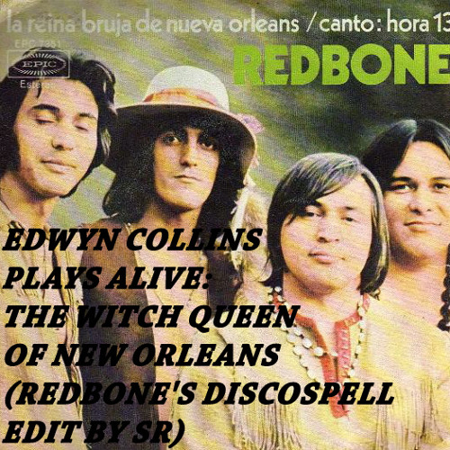 """EDWYN COLLINS PLAYS ALIVE """"THE WITCH QUEEN OF NEW ORLEANS"""" (REDBONE'S DISCOSPELL EDIT BY SR)"""