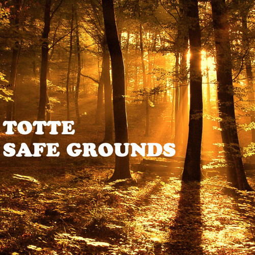 TOTTE - Safe Grounds (FREE DOWNLOAD)