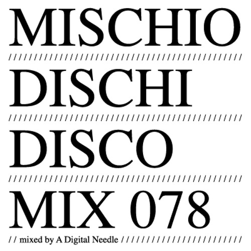 MDD MIX 078 . mixed by A Digital Needle