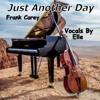Just Another Day - Frank Carey (Music & Lyrics), Elle (Vocals), Lol Harris (Producer)
