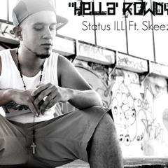 Hella' Rowdy - Status ILL Ft. Skeezy