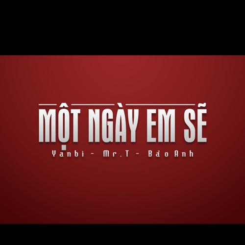[Official Audio] Một ngày em sẽ.. - Yanbi ft. Mr.T & Bảo Anh