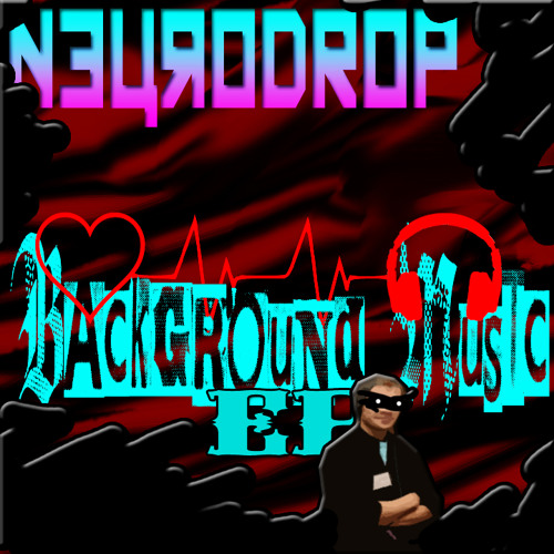 Neurodrop - Follow your master (Background Music EP)