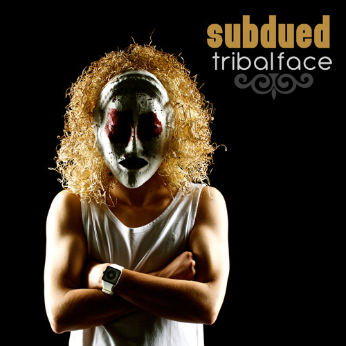 Subdued - Tribal Face (Clip)