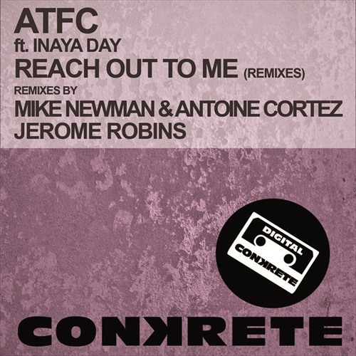ATFC feat. Inaya Day - Reach Out To Me (Jerome Robins Groove Mix) - CONKRETE DIGITAL MUZIK