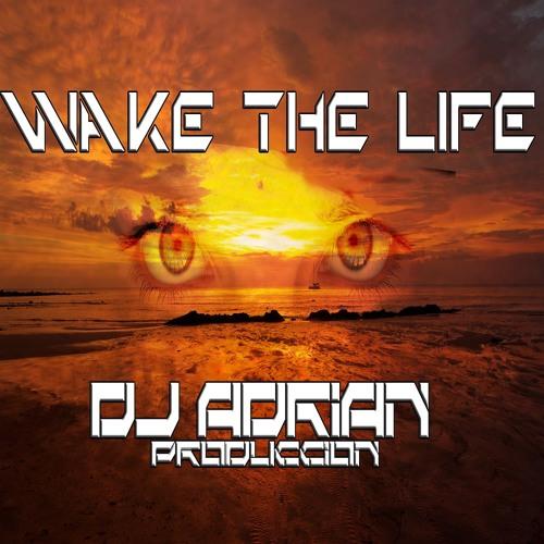 DJ Adrian - Wake The Life [Sin Letra/Without Lyrics]