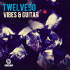 Twelve90 - Vibes and Guitar