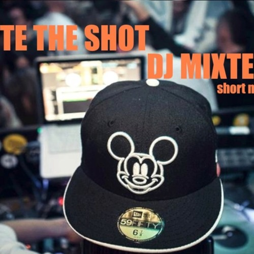 DJ MIXTEE bite the shot