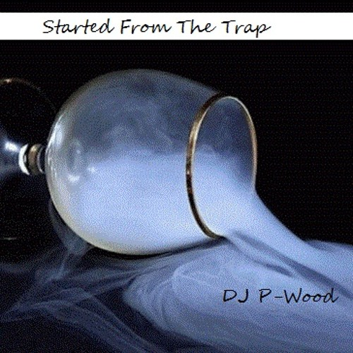 Started From The Trap Mix