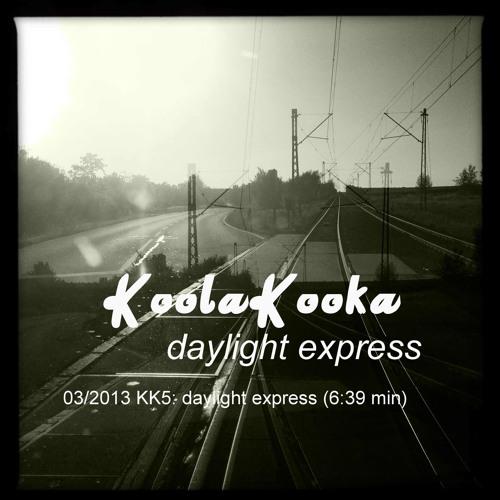 KoolaKooka - daylight express (KK05) -FREE-