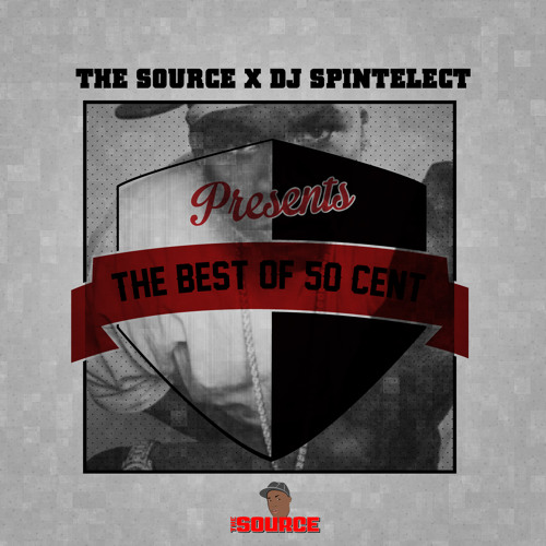 The Source x DJ Spintelect Presents Best Of 50 Cent