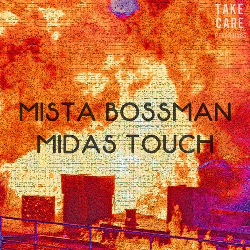 Mista Bossman - Midas Touch [TAKECARE002]
