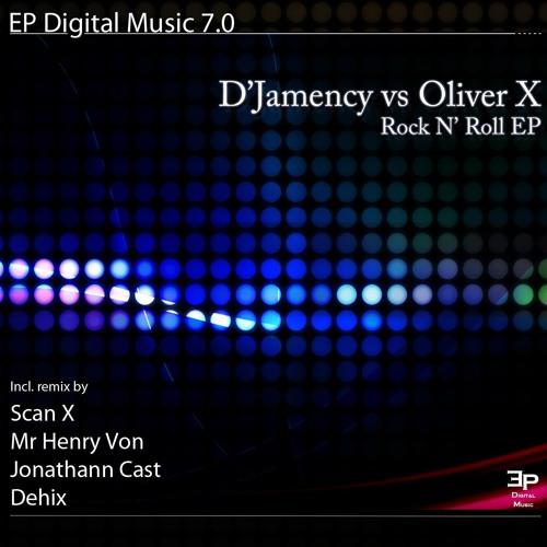 D'JAMENCY vs OLIVER X - Rock N' Roll /// EP Digital Music 7.0 - FR/snippet
