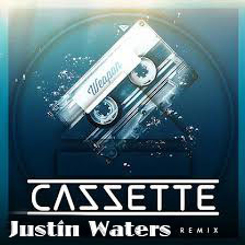 Cazzette - Weapon (Justin Waters remake) Clik buy 4 FREE DL!!