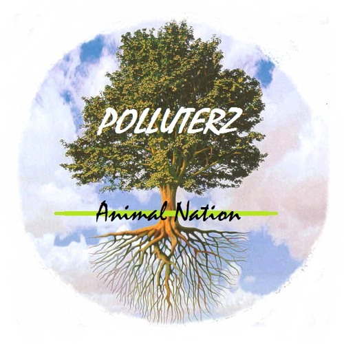 Polluterz - Animal Nation premaster