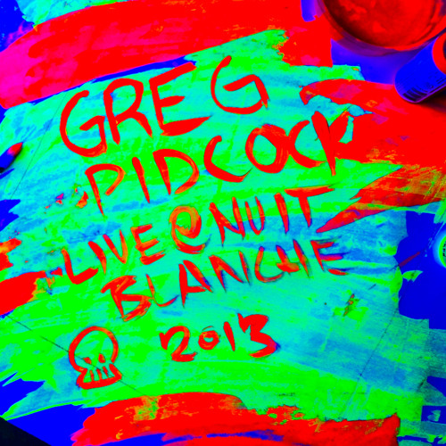 Greg Pidcock | Live @ Nuit Blanche 2013 ~3hrs