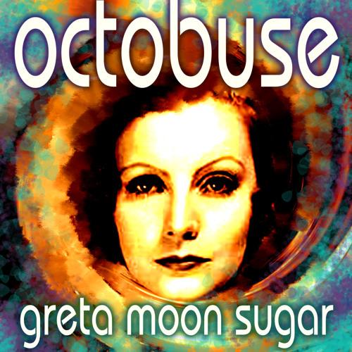 :: Greta Moon Sugar (XXX-tended mixxx)