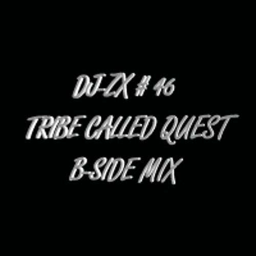DJ-ZX # 46 TRIBE CALLED QUEST B-SIDE MIX