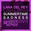 Lana Del Ray and Cedric Gervais - Summertime Sadness (The Mavrik Remix)
