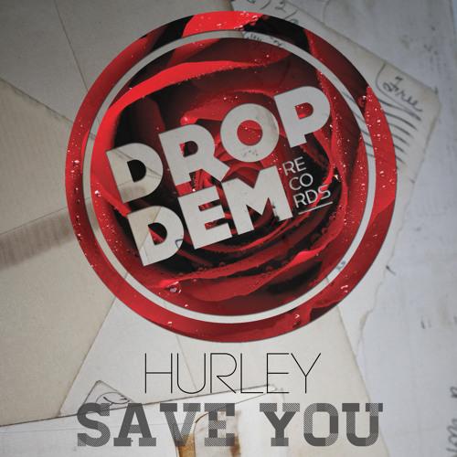 Hurley - Save You