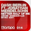 Dash Berlin ft. Jonathan Mendelsohn - Better Half Of Me (Arcin Zondervan Intro Edit)