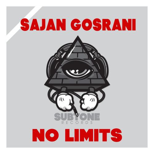 Sajan Gosrani - No Limits (Original Mix) [OUT NOW]