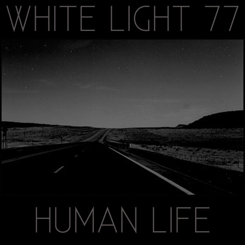 Human Life - White Light Mix 77