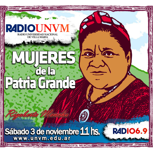 Mujeres de la Patria Grande - Programa 09 - Rigoberta Menchu - 43m 05s