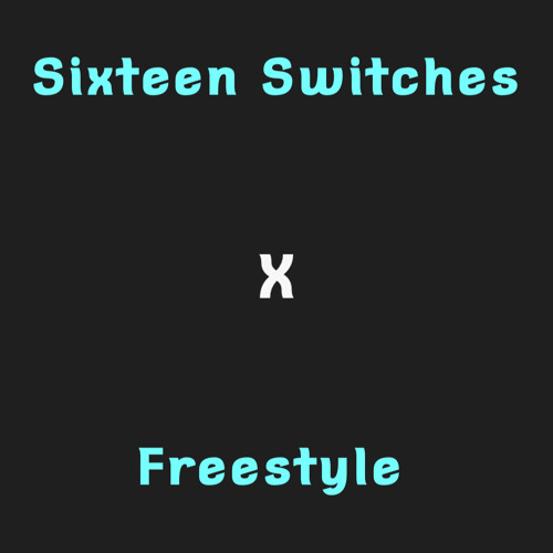 Chance - Sixteen Switches (Freestyle)