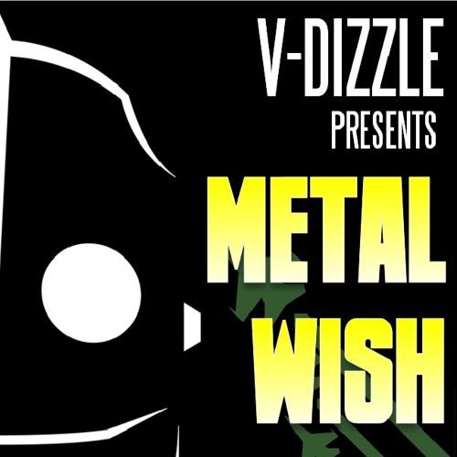 V-Dizzle - Metal Wish (feat. Captin Planit)