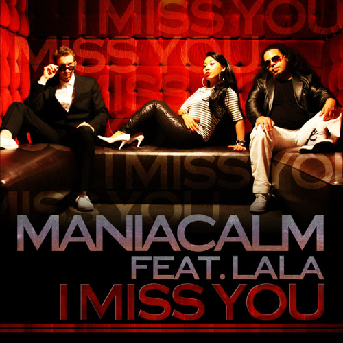 "Maniacalm feat. LaLa ""I Miss You (Damian Major Radio Edit)"""