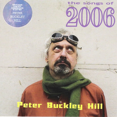 Peter Buckley Hill - The Songs Of 2006