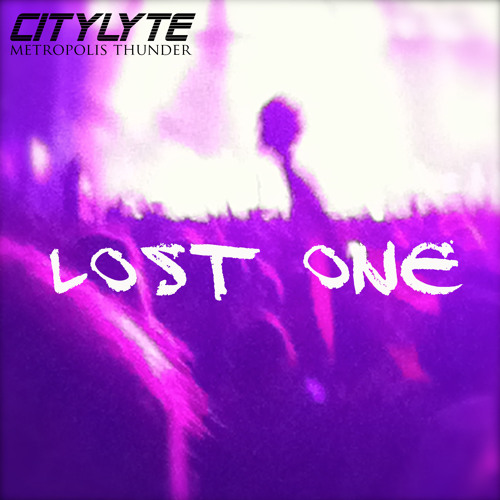 Citylyte - Lost One ft. Filthy Marley