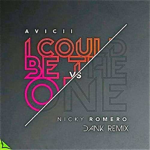 Avicii & Nicky Romero - I Could Be The One (Dank Remix)