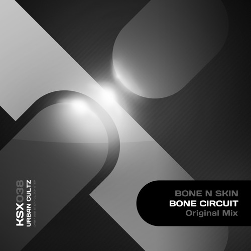 KSX038 : Bone N Skin - Bone Circuit (Original Mix)