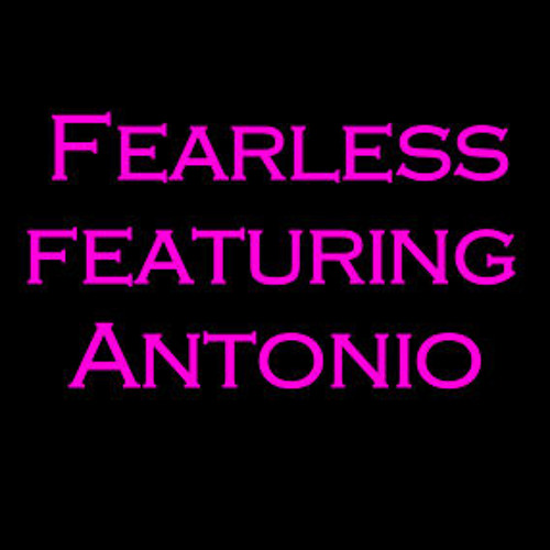 Fearless- Featuring Antonio