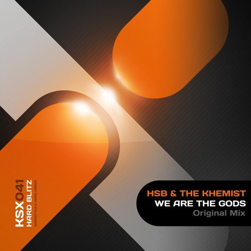 KSX041 : HSB & The Khemist - We Are The Gods (Original Mix)