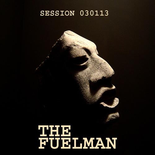 The Fuelman SESSION 030113