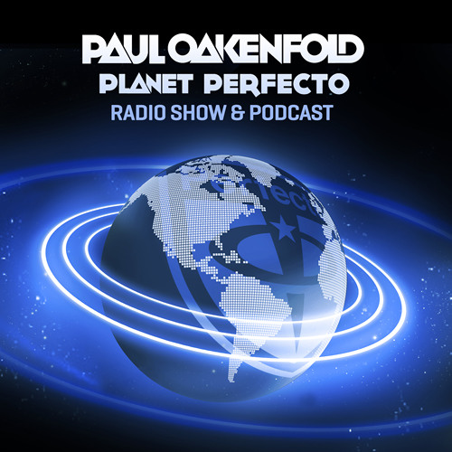 Planet Perfecto ft. Paul Oakenfold:  Radio Show 122