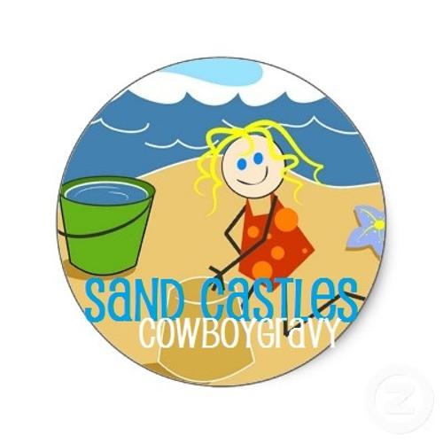 Sandcastles! CowboyGravy (Original mix)