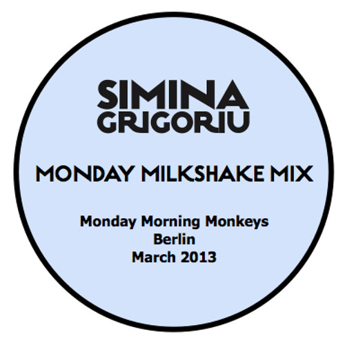 Simina Grigoriu - MONDAY MILKSHAKE Mix