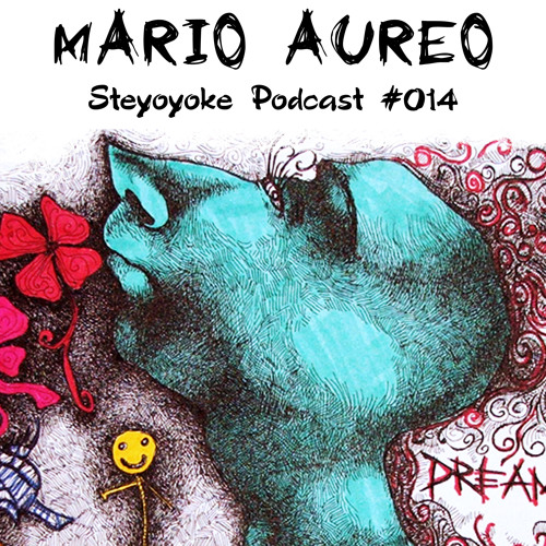 Mario Aureo - Steyoyoke Podcast #014