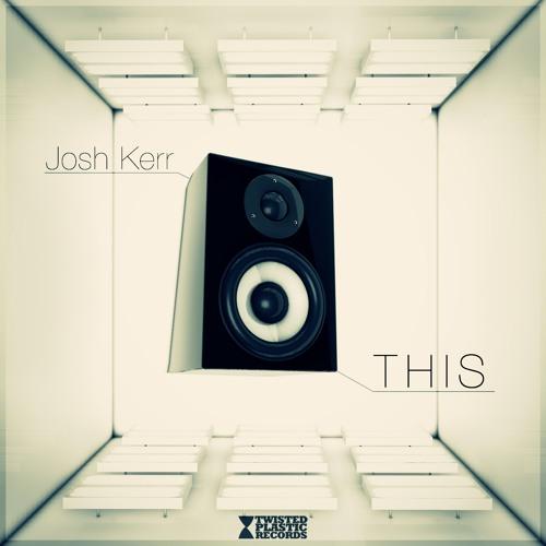Josh Kerr - THIS (Christian Revelino Remix) Available Beatport Exclusive 4/3/13