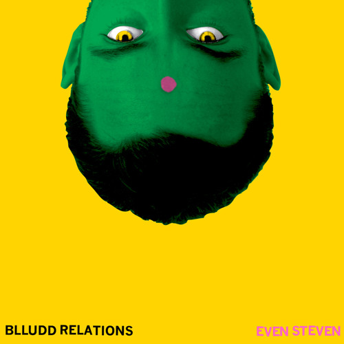 Blludd Relations - Even Steven